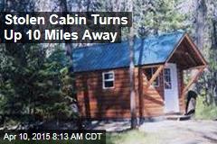 Stolen Cabin Turns Up 10 Miles Away