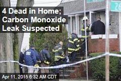 4 Dead in Home; Carbon Monoxide Leak Suspected