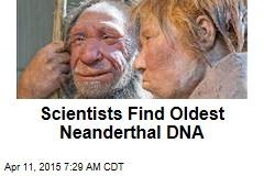 Scientists Find Oldest Neanderthal DNA
