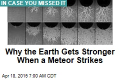 Why the Earth Gets Stronger When a Meteor Strikes