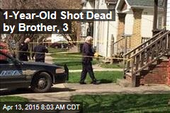 1-Year-Old Shot Dead by Brother, 3