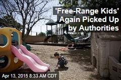 'Free-Range Kids' Again Picked Up by Authorities