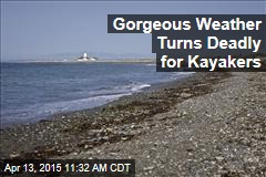 Gorgeous Weather Turns Deadly for Kayakers