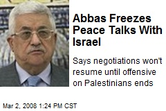 Abbas Freezes Peace Talks With Israel
