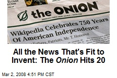 All the News That's Fit to Invent: The Onion Hits 20