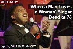 'When a Man Loves a Woman' Singer Dead at 73