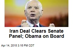 Iran Deal Clears Senate Panel; Obama on Board