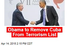 Obama to Remove Cuba From Terrorism List