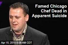 Famed Chicago Chef Dead in Apparent Suicide