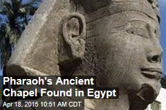 Pharaoh's Ancient Chapel Found in Egypt