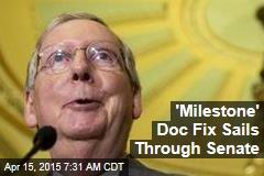 'Milestone' Doc Fix Sails Through Senate