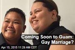 Coming Soon to Guam: Gay Marriage?
