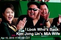 Look Who's Back: Kim Jong Un's MIA Wife