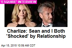 Charlize: Sean and I Both 'Shocked' by Relationship