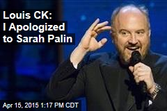 Louis CK: I Apologized to Sarah Palin
