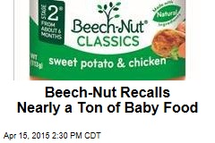 Beech-Nut Recalls Nearly a Ton of Baby Food