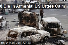8 Die in Armenia; US Urges Calm