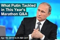 What Putin Tackled in This Year's Marathon Q&A