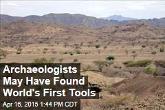 Archaeologists May Have Found World's First Tools