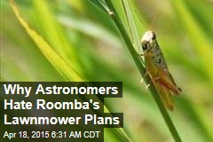 Why Astronomers Hate Roomba's Plans for a New Lawnmower