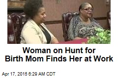 Woman on Hunt for Birth Mom Finds Her at Work
