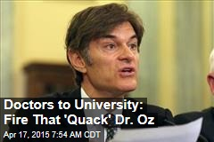 Doctors to University: Fire That Quack Dr. Oz