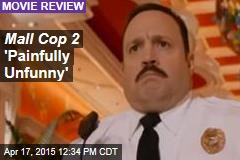 Mall Cop 2 'Painfully Unfunny'