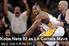 Kobe Nets 52 as LA Corrals Mavs