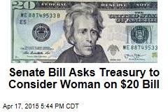 Senate Bill Asks Treasury to Consider Woman on $20 Bill