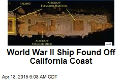 World War II Ship Found Off California Coast