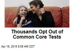 Thousands Opt Out of Common Core Tests