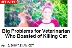 Big Problems for Veterinarian Who Boasted of Killing Cat