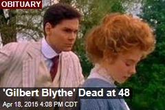 'Gilbert Blythe' Dead at 48
