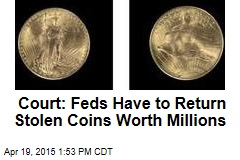 Court: Feds Have to Return Stolen Coins Worth Millions