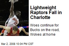 Lightweight Raptors Fall in Charlotte
