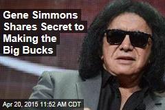 Gene Simmons Shares Secret to Making the Big Bucks