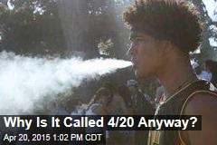 Why Is It Called 4/20 Anyway?