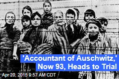 'Accountant of Auschwitz,' Now 93, Heads to Trial
