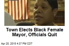Town Elects Black Female Mayor, Officials Quit