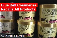 Blue Bell Creameries Recalls All Products