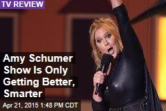 Amy Schumer Show Is Only Getting Better, Smarter