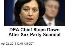 DEA Chief Steps Down After Sex Party Scandal