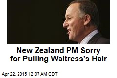 New Zealand PM Sorry for Pulling Waitress' Hair