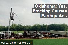 Oklahoma: Yes, Fracking Causes Earthquakes