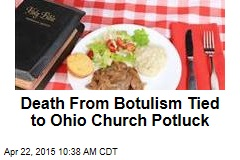 Death From Botulism Tied to Ohio Church Potluck