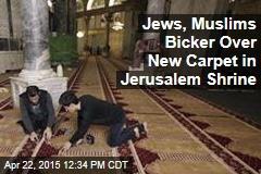 Jews, Muslims Bicker Over New Carpet in Jerusalem Shrine