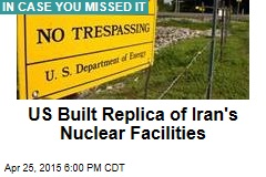 US Built Replica of Iran's Nuclear Facilities