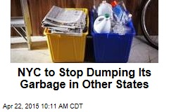 NYC to Stop Dumping Its Garbage in Other States