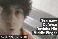 Tsarnaev Defense Revisits His Middle Finger