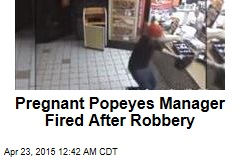 Pregnant Popeyes Manager Fired After Robbery